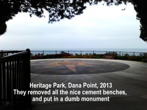130600 Heritage Park Dana Point overlooking marina and harbor with benches removed by the stupid city
